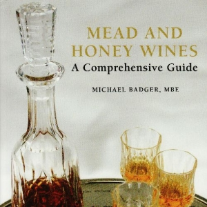 LAST FEW REMAINING: Mead and Honey Wines: A Comprehensive Guide