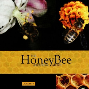 The Honey Bee Around and About